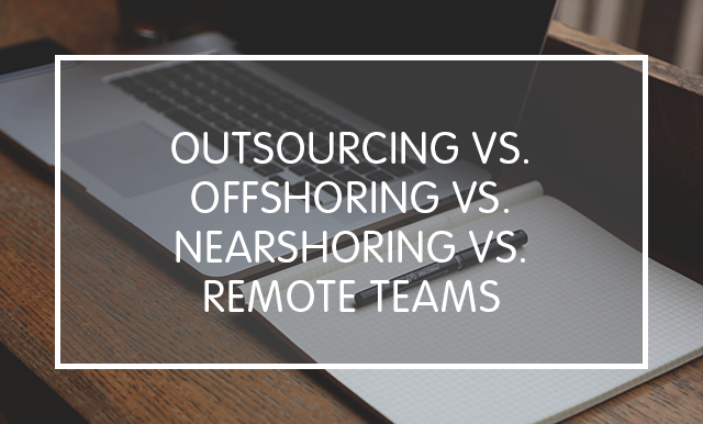 """the differences between offshoring and outsourcing If you google """"what is the difference between offshoring and outsourcing"""", you'll see hundreds and probably a thousand more results on this."""